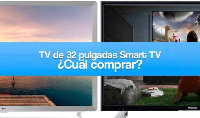 qué televisor smart tv de 32 pulgadas comprar